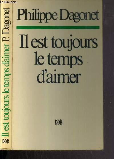 IL EST TOUJOURS LE TEMPS D'AIMER