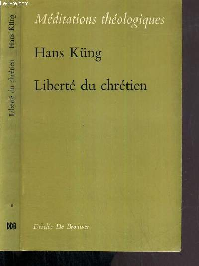 LIBERTE DU CHRETIEN / MEDITATIONS THEOLOGIQUES