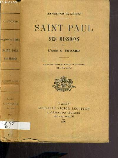 SAINT PAUL SES MISSIONS / LES ORIGINES DE L'EGLISE - 15ème EDITION.