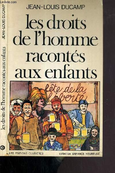 LES DROITS DE L'HOMME RACONTES AUX ENFANTS / COLLECTION ENFANCE HEUREUSE