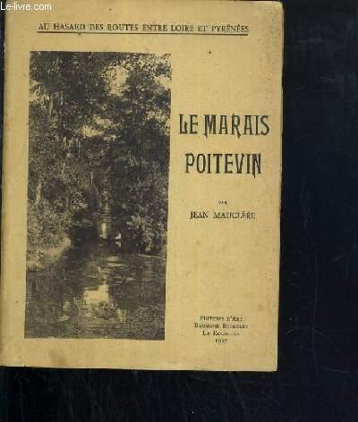 LE MARAIS POITEVIN / COLLECTION AU HASARD DES ROUTES ENTRE LOIRE ET PYRENEES.