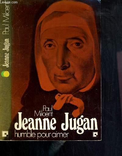 JEANNE JUGAN - HUMBLE POUR AIMER