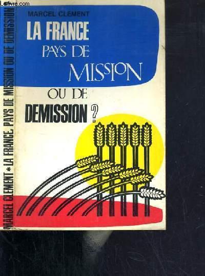 LA FRANCE PAYS DE MISSION OU DE DEMISSION ? - APRES VATICAN II.