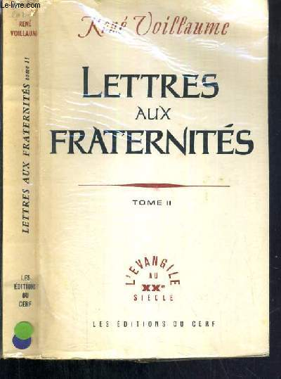 LETTRES AU FRATERNITES - TOME II - FRAGMENTS DE JOURNAL (1949-1959)/ COLLECTION L'EVANGILE AU XXe SIECLE