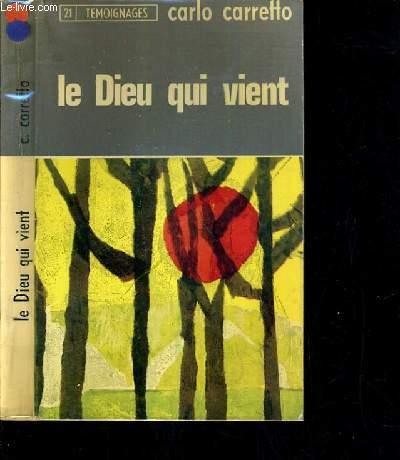 LE DIEU QUI VIENT / COLLECTION TEMOIGNAGES N°21.