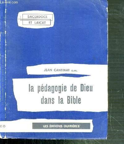 LA PEDAGOGIE DE DIEU DANS LA BIBLE / SACERDOSE ET LAICAT