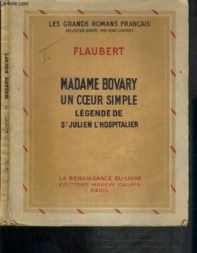 MADAME BOVARY - UN COEUR SIMPLE - LEGENDE DE ST JULIEN L'HOSPITALIER / LES GRANDS ROMANS FRANCAIS.