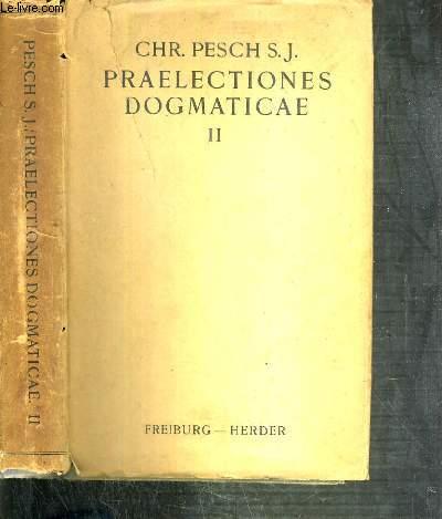 PRAELECTIONES DOGMATICAE QUAS IN COLLEGIO DITTON-HALL HABEBAT - TOMUS II.