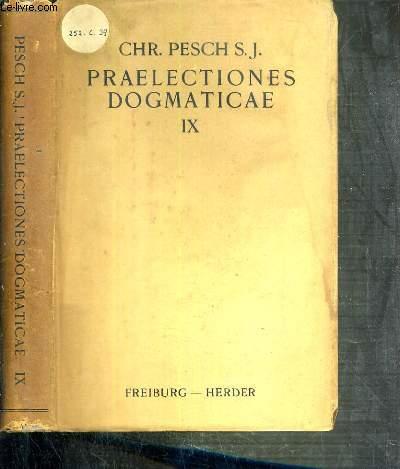 PRAELECTIONES DOGMATICAE QUAS IN COLLEGIO DITTON-HALL HABEBAT - TOMUS IX.