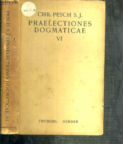 PRAELECTIONES DOGMATICAE QUAS IN COLLEGIO DITTON-HALL HABEBAT - TOMUS VI.