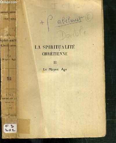 LA SPIRITUALITE CHRETIENNE - TOME II - LE MOYEN AGE