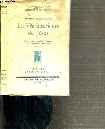 LA VIE INTERIEURE DE JESUS - PROPOS D'EVANGILE / COLLECTION PAROLES DE VIE