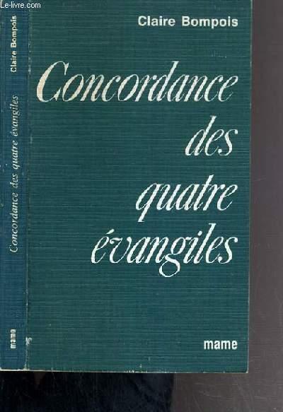 CONCORDANCE DES QUATRES EVANGILES -  4ème EDITION.