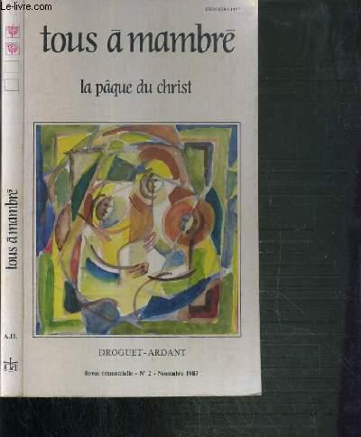 TOUS A MAMBRE - LA PAQUES DU CHRIST - REVUE TRIMESTRIELLE - N°2 - NOVEMBRE 1983.