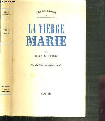LA VIERGE MARIE / LES RELIGIONS N°7