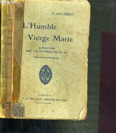L'HUMBLE VIERGE MARIE - ELEVATIONS SUR LES MYSTERES DE SA VIE - 14ème EDITION