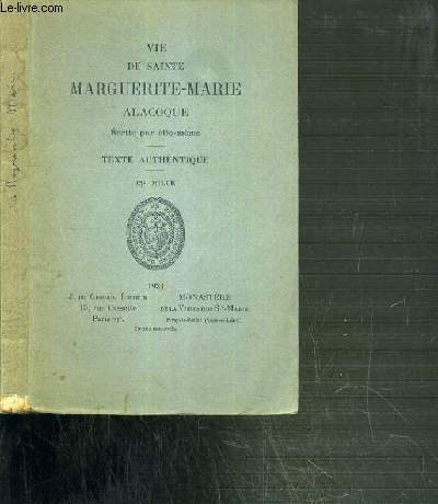 VIE DE SAINTE MARGUERITE-MARIE ALACOQUE - TEXTE AUTHENTIQUE