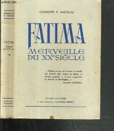 FATIMA - MERVEILLE DU XXe SIECLE