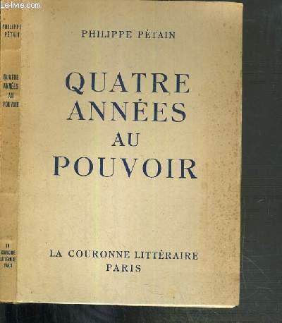 QUATRE ANNEES AU POUVOIR - 2ème EDITION