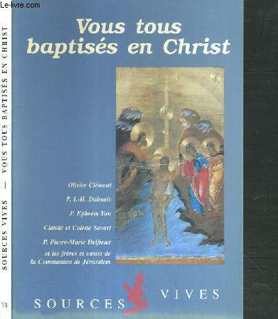 SOURCES VIVES - N°73 - VOUS TOUS BAPTISES EN CHRIST