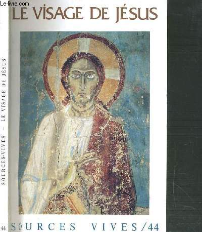 SOURCES VIVES - N°44 - LE VISAGE DE JESUS