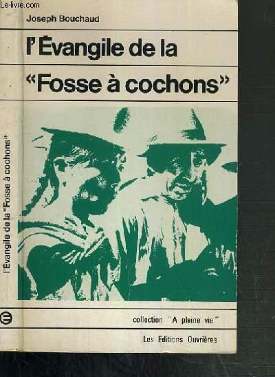 EVANGILE DE LA FOSSE A COCHONS /  COLLECTION A PLEINE VIE