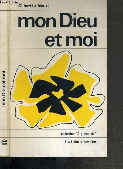 MON DIEU ET MOI - BALLADE SPIRITUELLE /  COLLECTION A PLEINE VIE