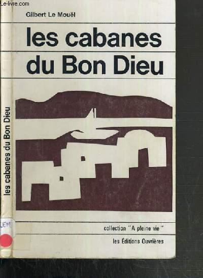 LES CABANES DU BON DIEU - SOURIRES POUR LES TEMPS MOROSES /  COLLECTION A PLEINE VIE