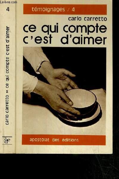 CE QUI COMPTE C'EST D'AIMER / COLLECTION TEMOIGNAGES N°4 - 7ème EDITION.