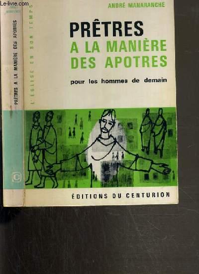 PRETRES A LA MANIERE DES APOTRES POUR LES HOMMES DE DE DEMAIN /  COLLECTION L'EGLISE EN SON TEMPS.