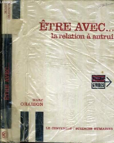 ETRE AVEC... LA RELATION A AUTRUI / PSYCHO-GUIDES