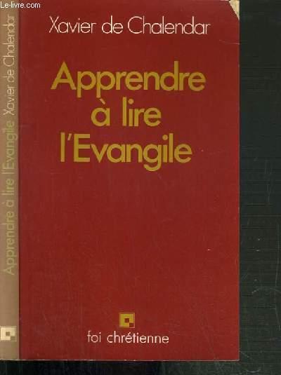 APPRENDRE A LIRE L'EVANGILE / FOI CHRETIENNE