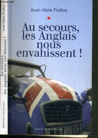 AU SECOURS, LES ANGLAIS NOUS ENVAHISSENT !