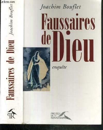 FAUSSAIRES DE DIEU - ENQUETE.