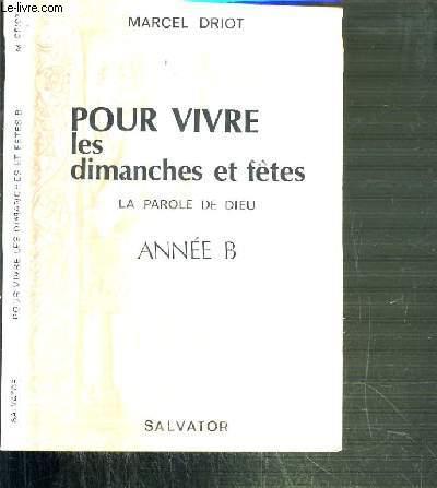 POUR VIVRE LES DIMANCHES ET FETES - LA PAROLE DE DIEU - ANNEE B