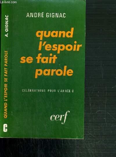 QUAND L'ESPOIR SE FAIT PAROLE - TOME III - CELEBRATION POUR L'ANNEE C