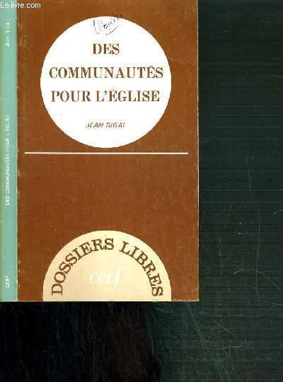 DES COMMUNAUTES POUR L'EGLISE / DOSSIER LIBRES