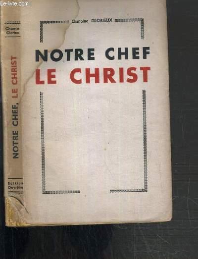 NOTRE CHEF LE CHRIST / COLLECTION LA BIBLIOTHEQUE DU MILITANT