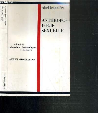 ANTHROPOLOGIE SEXUELLE / COLLECTION RECHERCHES ECONOMIQUES ET SOCIALES