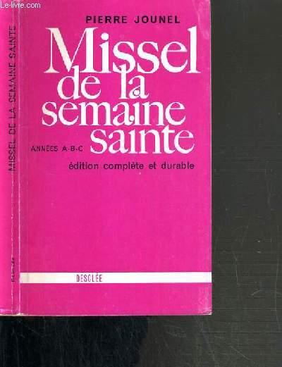 MISSEL DE LA SEMAINE SAINTE - ANNEES A - B - C - EDITION COMPLETE ET DURABLE.
