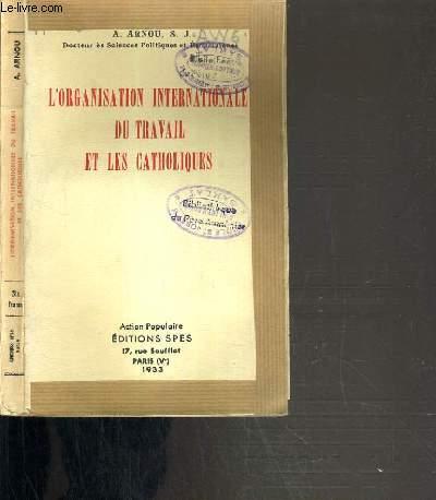 L'ORGANISATION INTERNATIONALE DU TRAVAIL ET LES CATHOLIQUES
