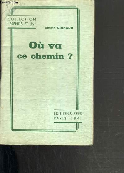 OU VA CE CHEMIN ? / COLLECTION