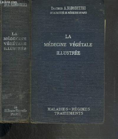 LA MEDECINE VEGETALE ILLUSTREE - MALADIES - REGIMES - TRAITEMENTS + 2 planches illustrées: 1. LE SQUELETTE DE L'HOMME - 2. LES MUSCLES DE L'HOMME.
