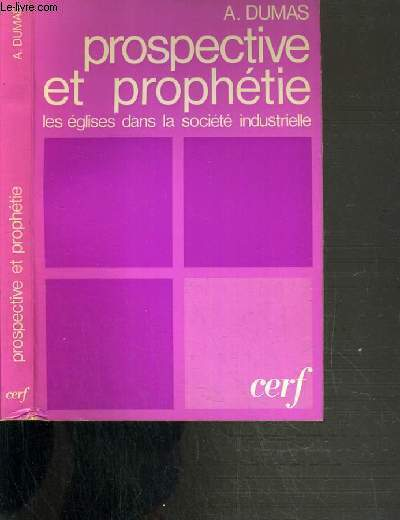 PROSPECTIVE ET PROPHETIE - LES EGLISES DANS LA SOCIETE INDUSTRIELLE