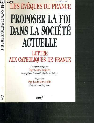 PROPOSER LA FOI DANS LA SOCIETE ACTUELLE - LETTRE AUX CATHOLIQUES DE FRANCE