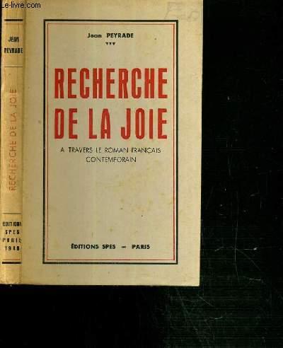RECHERCHE DE LA JOIE - A TRAVERS LE ROMAN FRANCAIS CONTEMPORAIN
