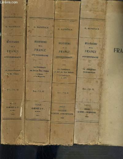 HISTOIRE DE LA FRANCE CONTEMPORAINE (1871-1900) - 4 TOMES - 1 + 2 + 3 + 4 / I. LA GOUVERNEMENT DE M. THIERS - II. LA PRESIDENCE DU Mal DE MAC MAHON - 1ere Partie: L'ECHEC DE LA MONARCHIE - III.  LA PRESIDENCE DU Mal DE MAC MAHON - 2ème Partie: LA ....