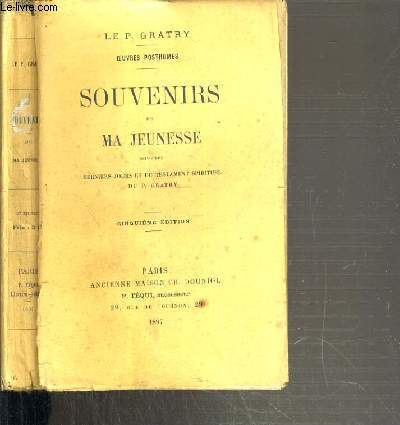 SOUVENIRS DE MA JEUNESSE SUIVIS DES DERNIERS JOURS ET DU TESTAMENT SPIRITUEL DU P. GRATRY PAR LE R. P. ADOLPHE PERRAUD - OEUVRES POSTHUMES.