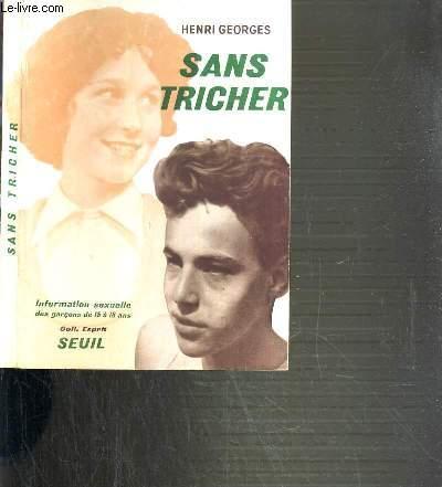 SANS TRICHER - INFORMATION SEXUELLE DES GARCONS DE 15 à 18 ANS / COLLECTION ESPRIT