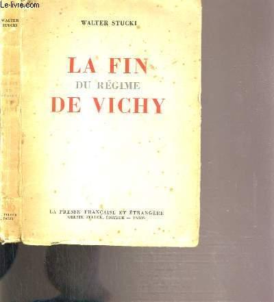 LE FIN DU REGIME DE VICHY